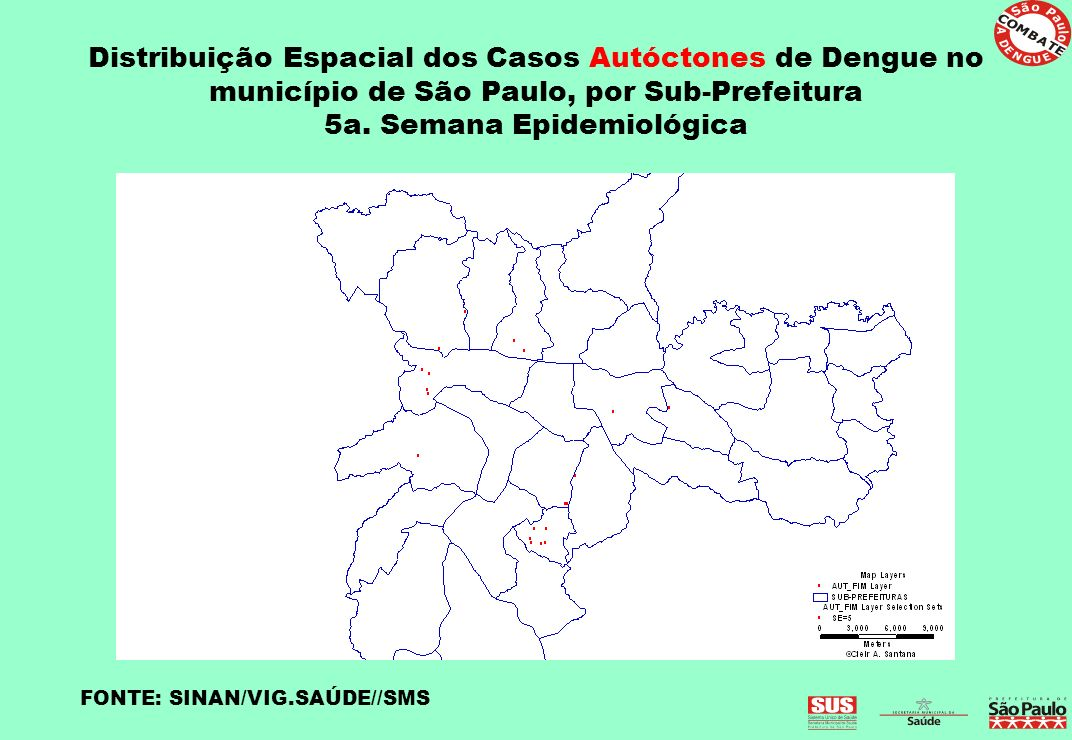 Distribuição Espacial dos Casos Autóctones de Dengue no município de São Paulo, por Sub-Prefeitura 5a. Semana Epidemiológica