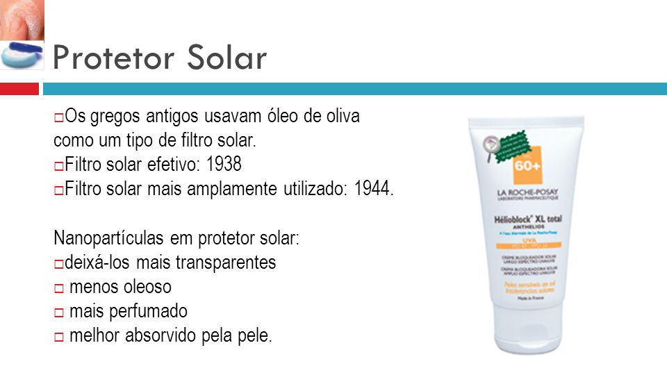 Protetor Solar Os gregos antigos usavam óleo de oliva como um tipo de filtro solar. Filtro solar efetivo: 1938.