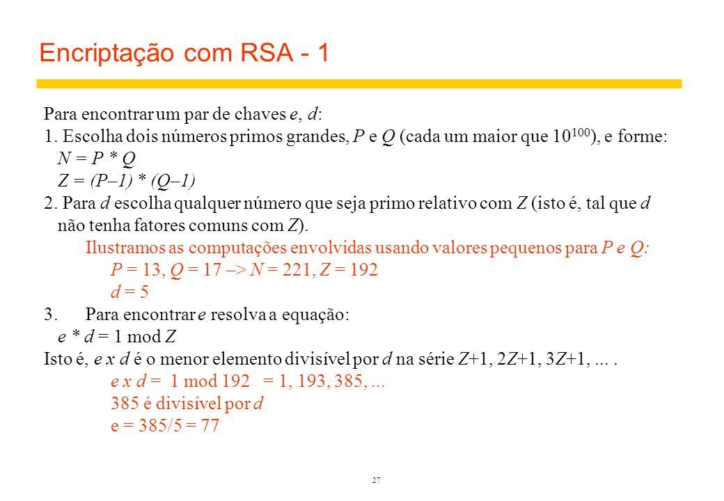 Encriptação com RSA - 1 Para encontrar um par de chaves e, d: