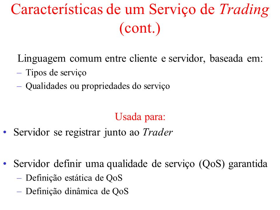 Características de um Serviço de Trading (cont.)