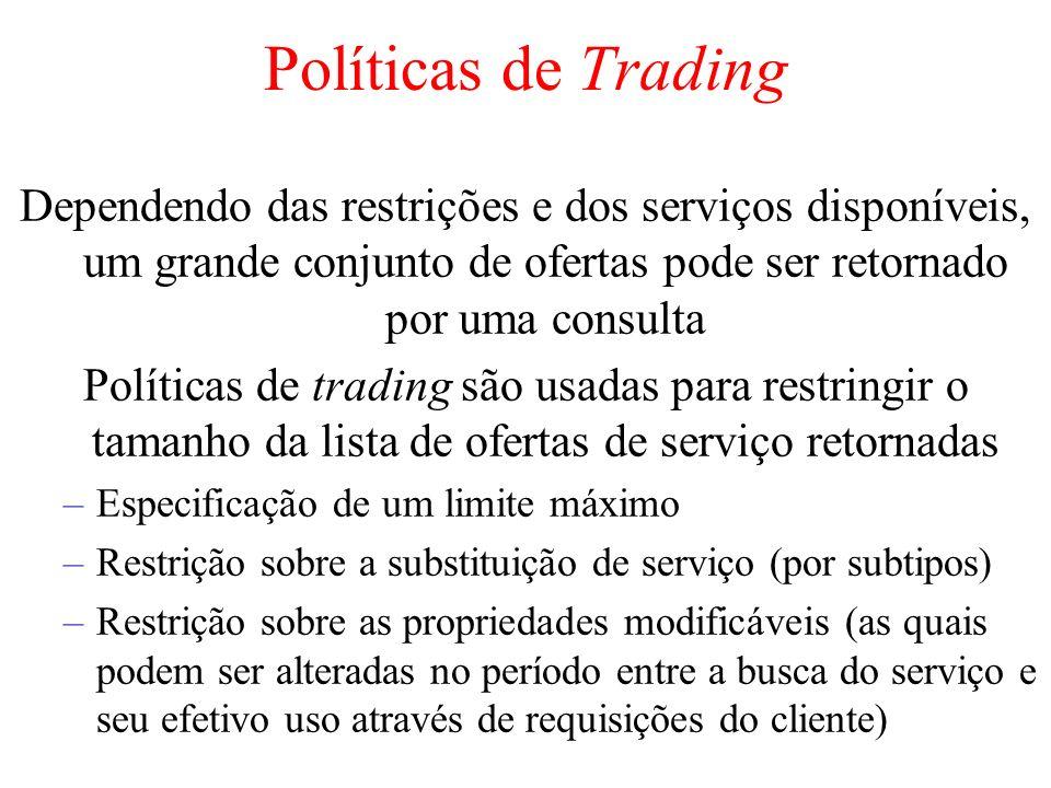 Políticas de Trading Dependendo das restrições e dos serviços disponíveis, um grande conjunto de ofertas pode ser retornado por uma consulta.