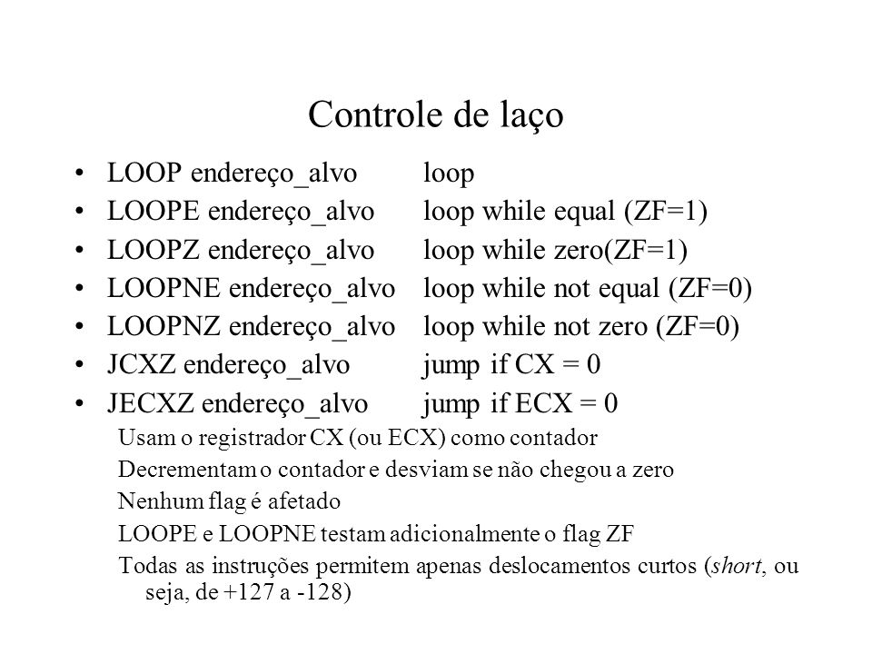 Controle de laço LOOP endereço_alvo loop