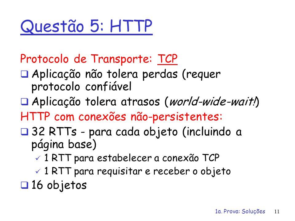 Questão 5: HTTP Protocolo de Transporte: TCP