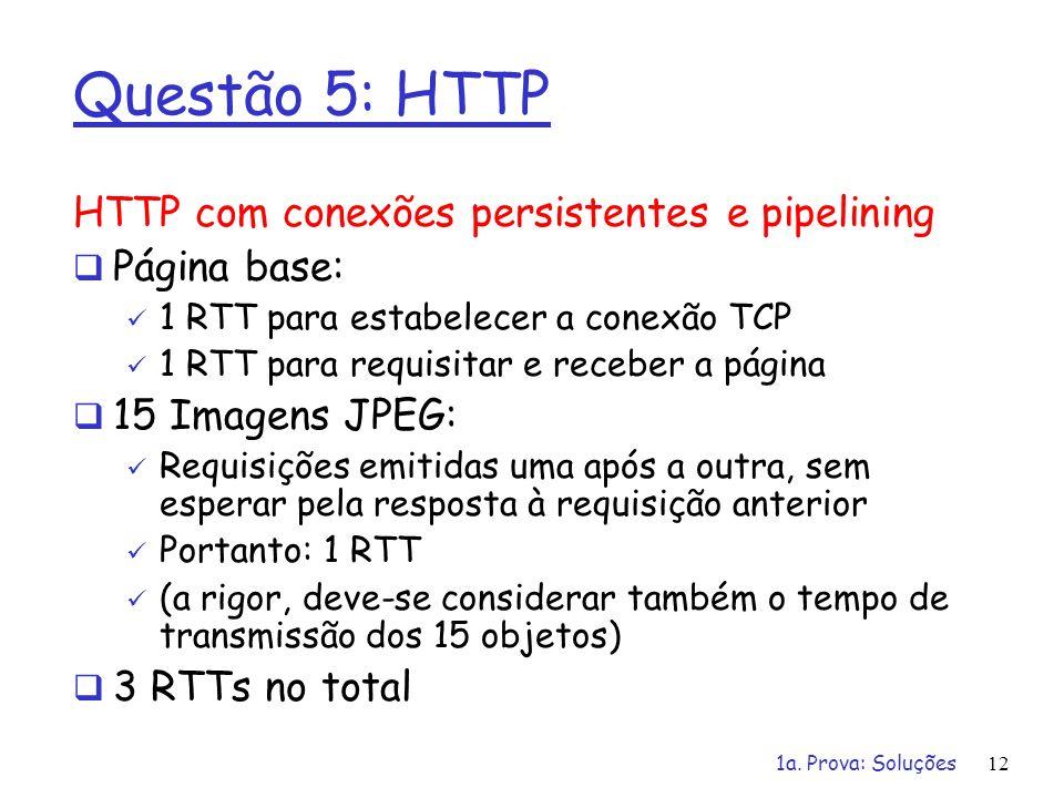 Questão 5: HTTP HTTP com conexões persistentes e pipelining