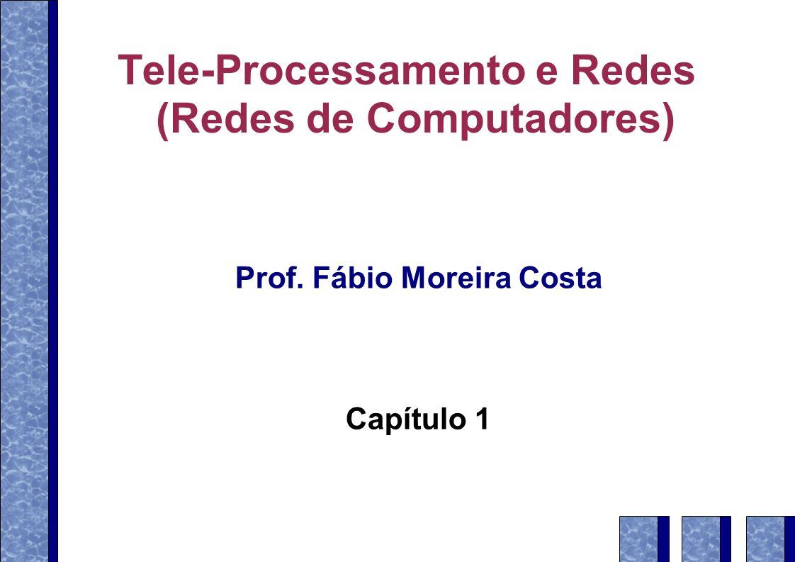 Tele-Processamento e Redes (Redes de Computadores)