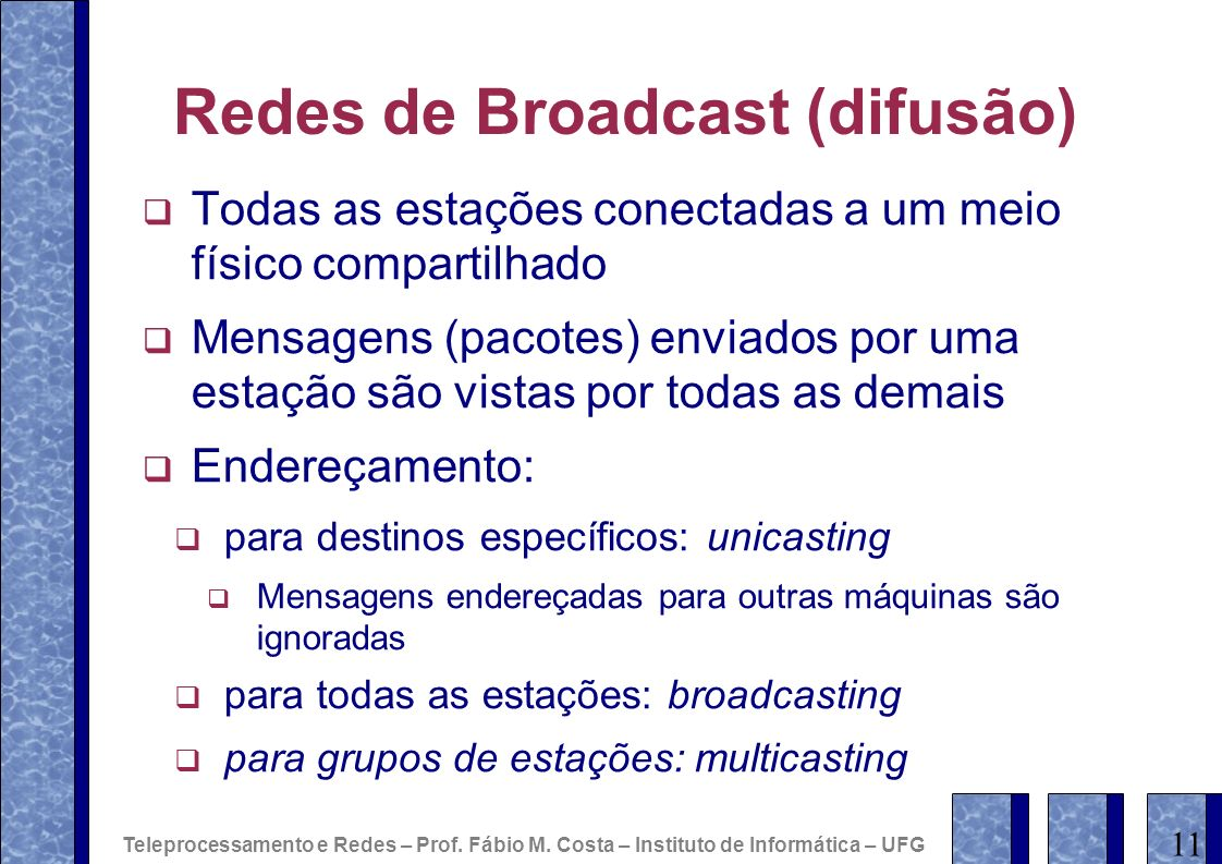 Redes de Broadcast (difusão)