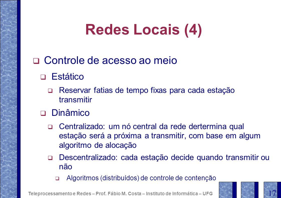 Redes Locais (4) Controle de acesso ao meio Estático Dinâmico