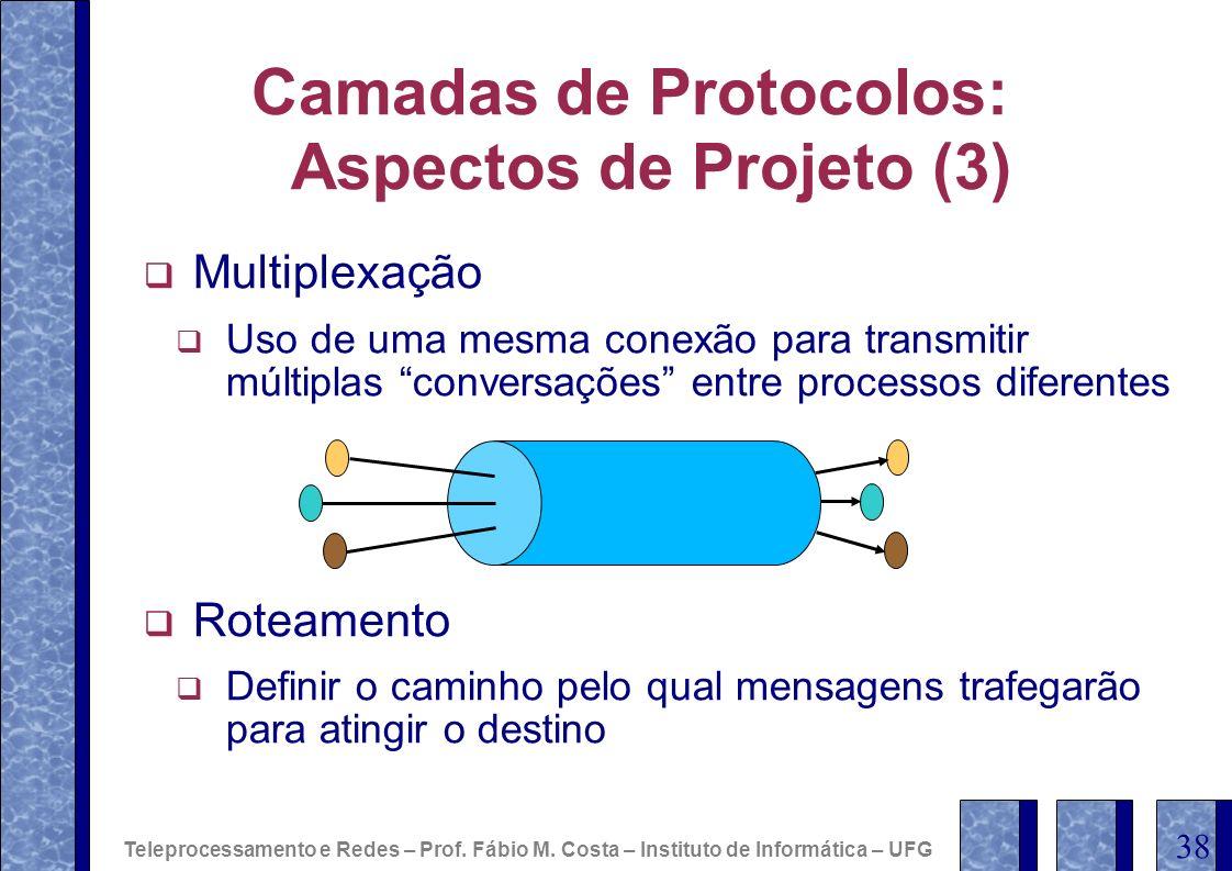 Camadas de Protocolos: Aspectos de Projeto (3)