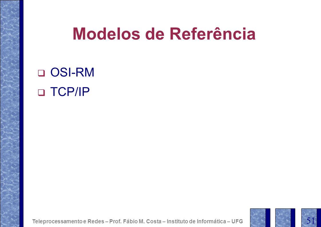 Modelos de Referência OSI-RM TCP/IP 51
