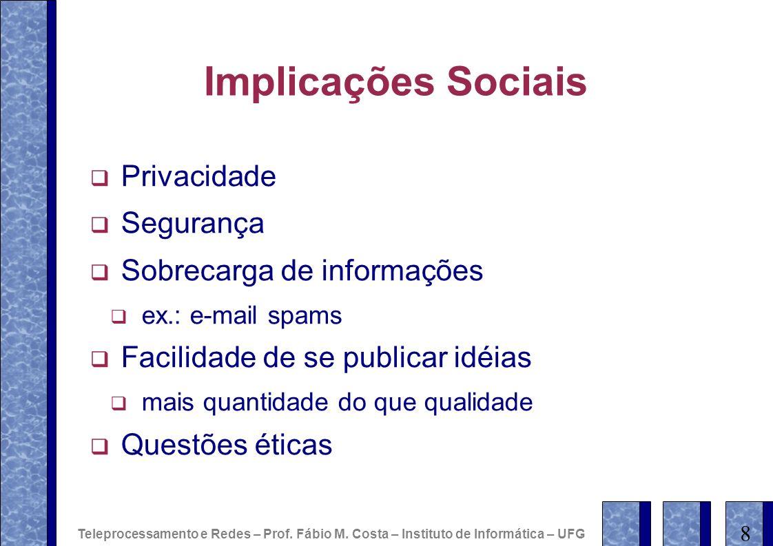 Implicações Sociais Privacidade Segurança Sobrecarga de informações