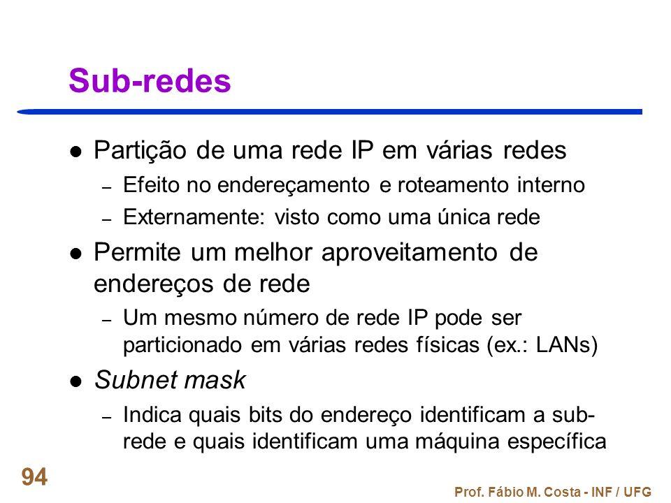 Sub-redes Partição de uma rede IP em várias redes