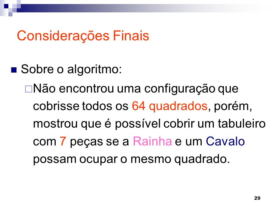 Considerações Finais Sobre o algoritmo: