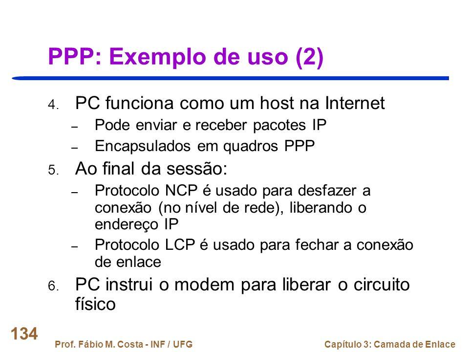 PPP: Exemplo de uso (2) PC funciona como um host na Internet