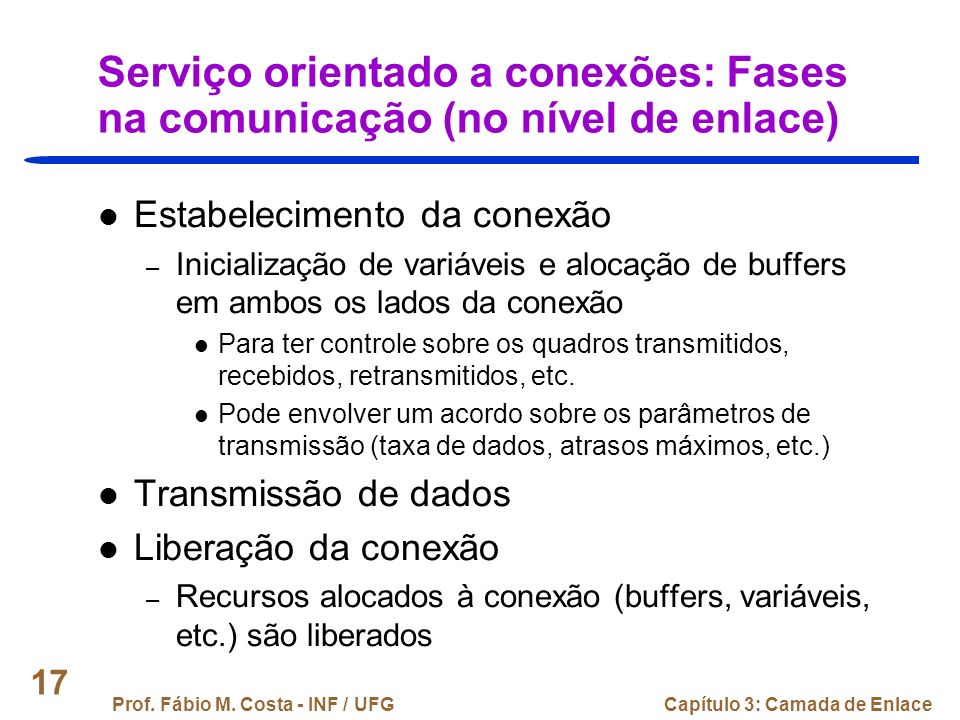 Serviço orientado a conexões: Fases na comunicação (no nível de enlace)