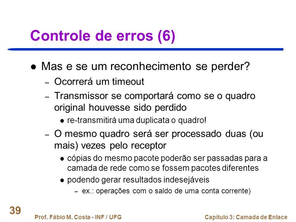 Controle de erros (6) Mas e se um reconhecimento se perder