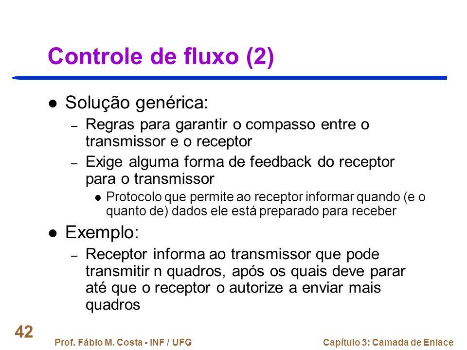 Controle de fluxo (2) Solução genérica: Exemplo: