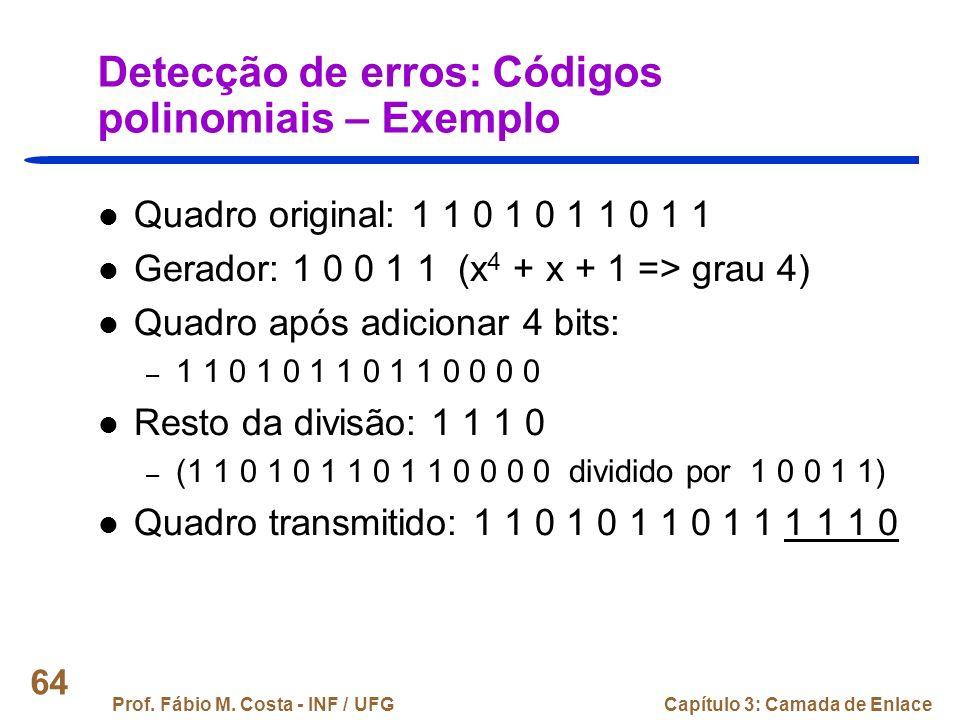 Detecção de erros: Códigos polinomiais – Exemplo