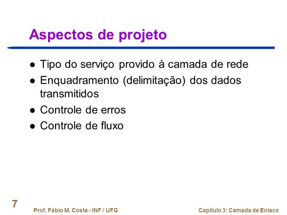 Aspectos de projeto Tipo do serviço provido à camada de rede