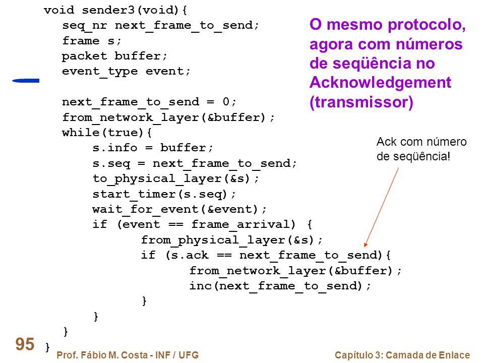 O mesmo protocolo, agora com números de seqüência no Acknowledgement