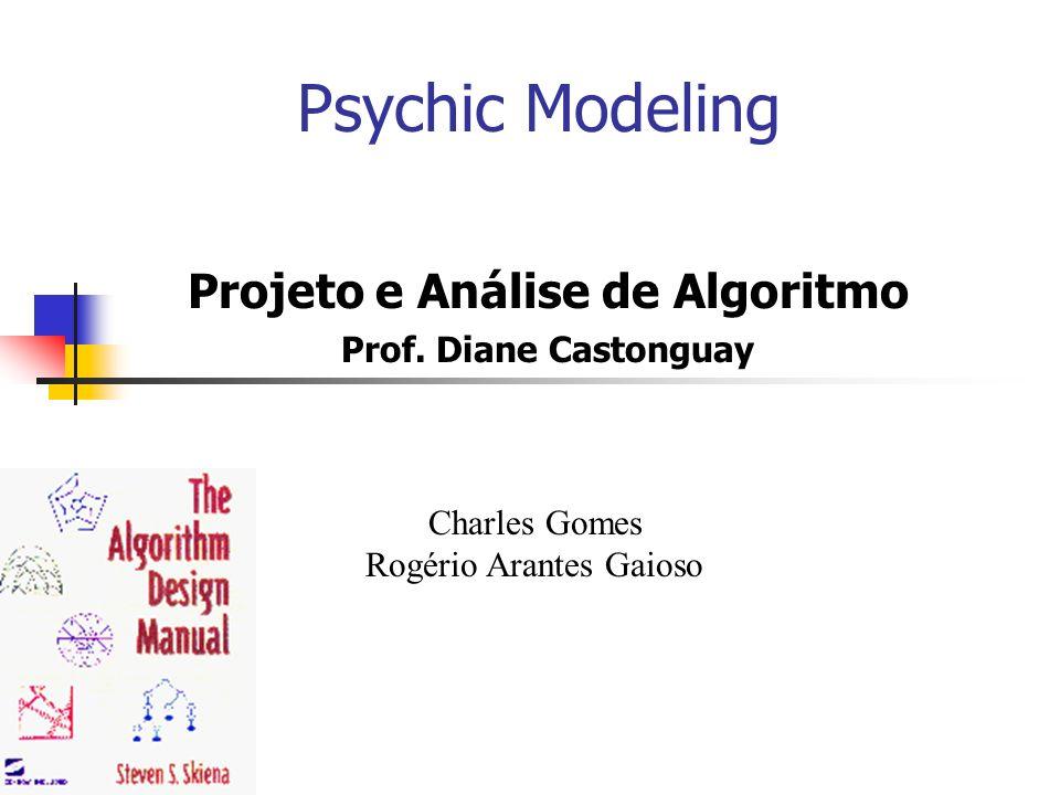 Projeto e Análise de Algoritmo Prof. Diane Castonguay