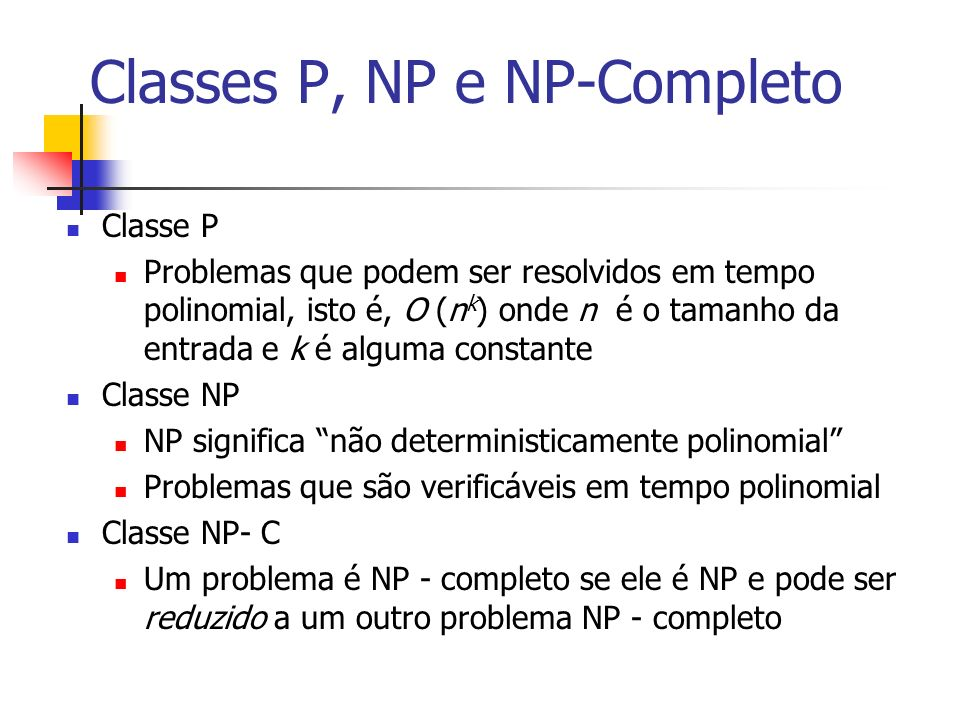 Classes P, NP e NP-Completo