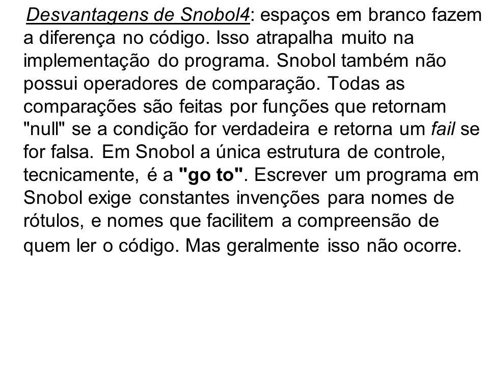 Desvantagens de Snobol4: espaços em branco fazem a diferença no código