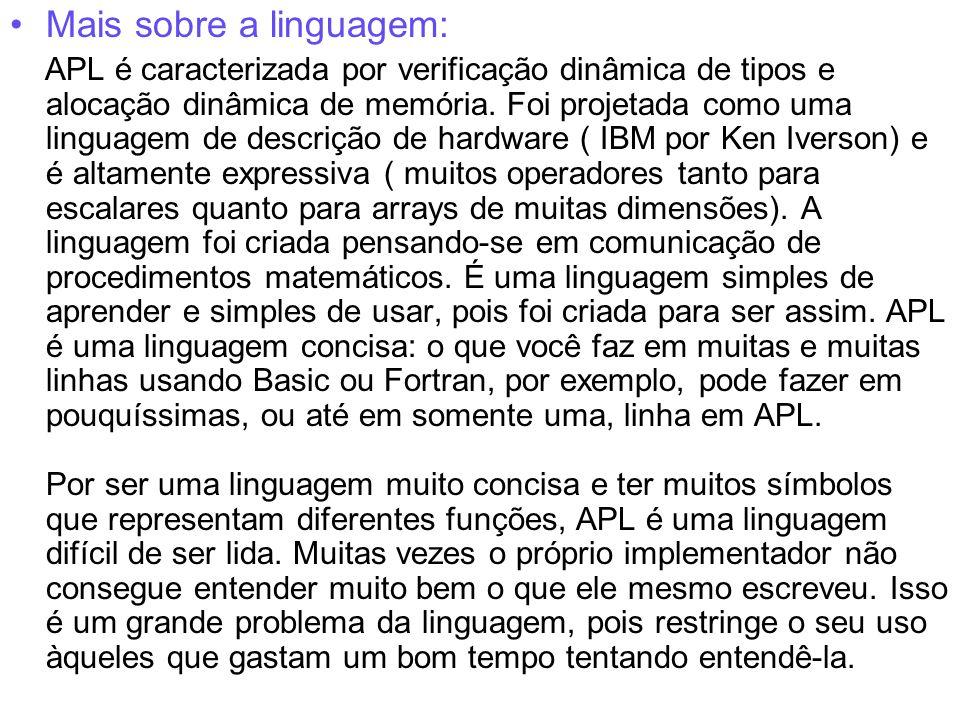 Mais sobre a linguagem: