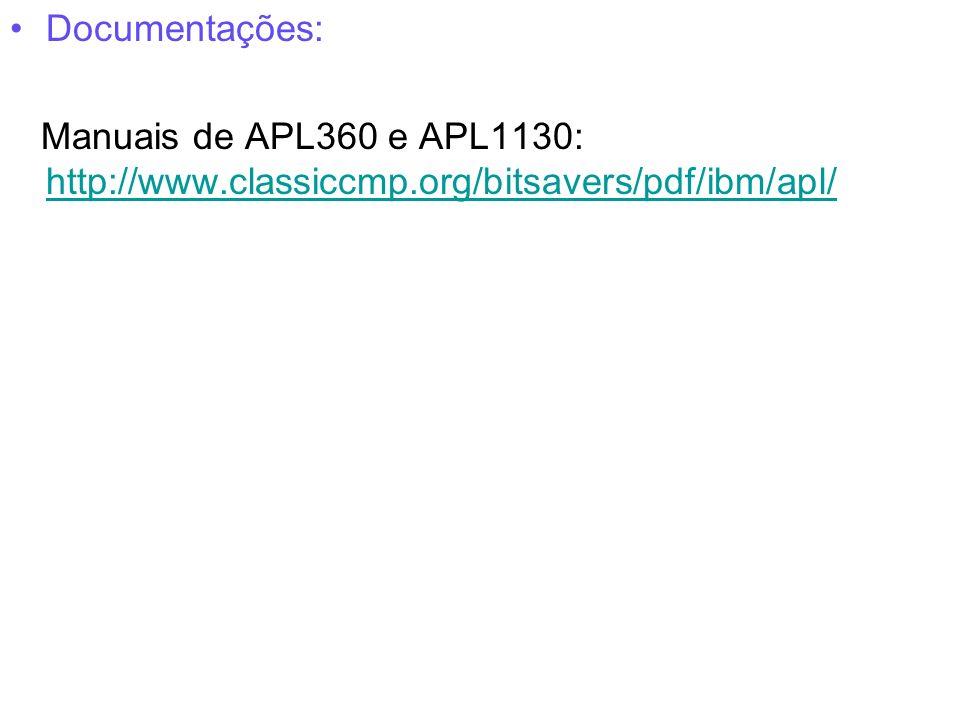 Documentações: Manuais de APL360 e APL1130: http://www.classiccmp.org/bitsavers/pdf/ibm/apl/