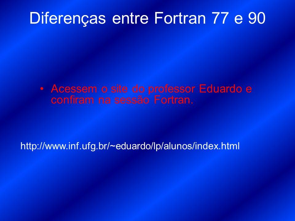 Diferenças entre Fortran 77 e 90
