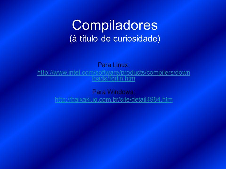 Compiladores (à título de curiosidade)
