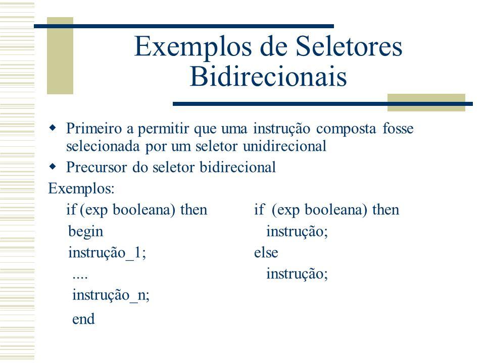 Exemplos de Seletores Bidirecionais