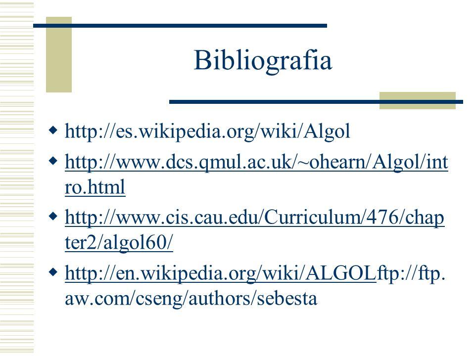 Bibliografia http://es.wikipedia.org/wiki/Algol