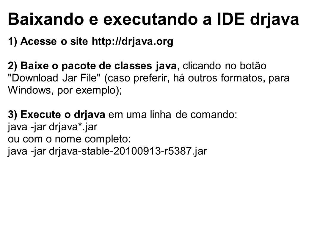 Baixando e executando a IDE drjava