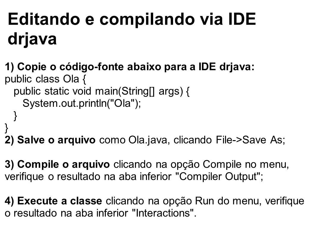 Editando e compilando via IDE drjava