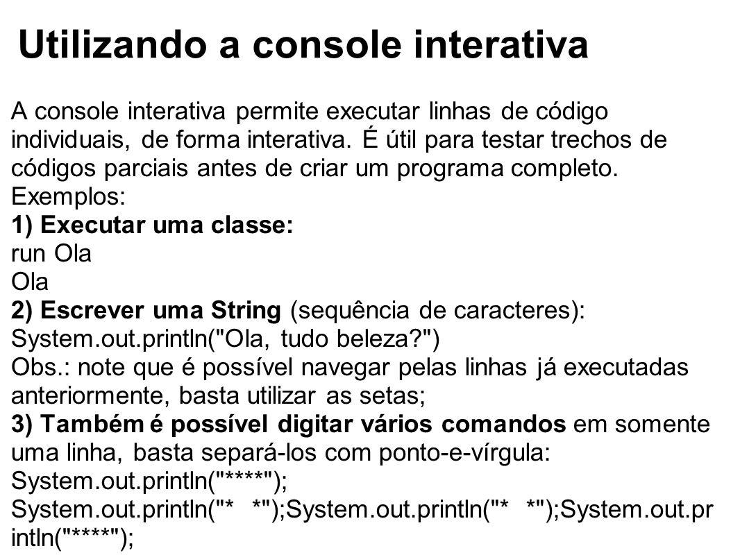 Utilizando a console interativa