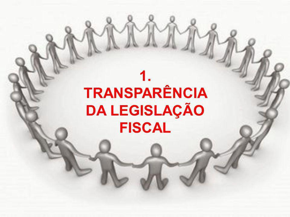 1. TRANSPARÊNCIA DA LEGISLAÇÃO FISCAL