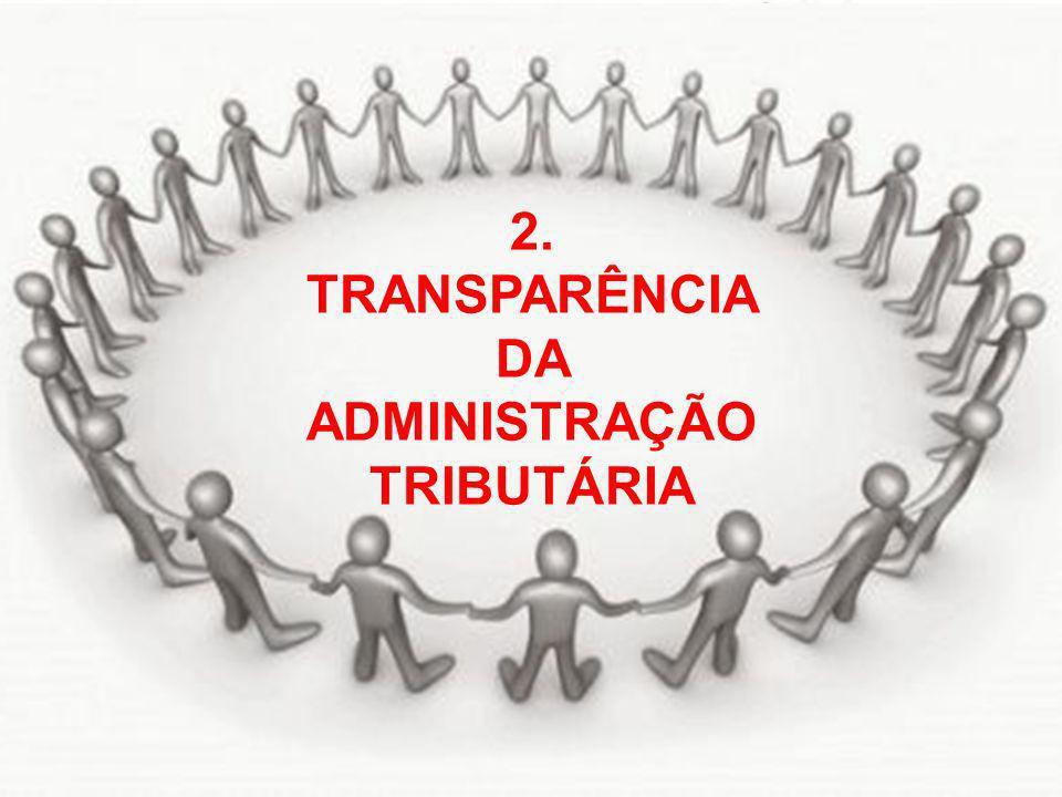 2. TRANSPARÊNCIA DA ADMINISTRAÇÃO TRIBUTÁRIA