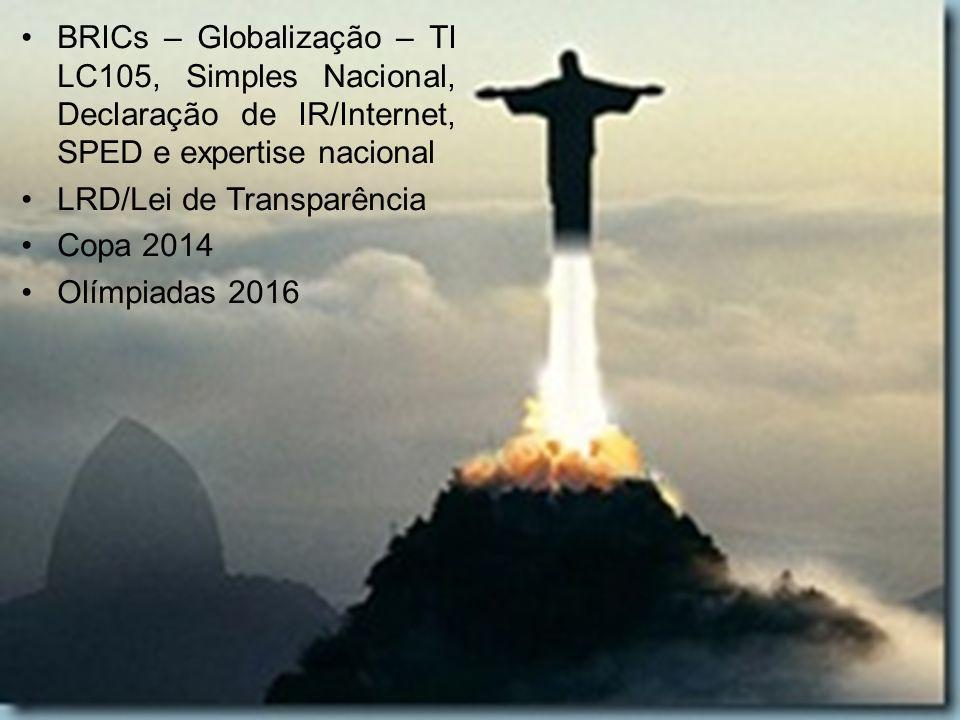 BRICs – Globalização – TI LC105, Simples Nacional, Declaração de IR/Internet, SPED e expertise nacional