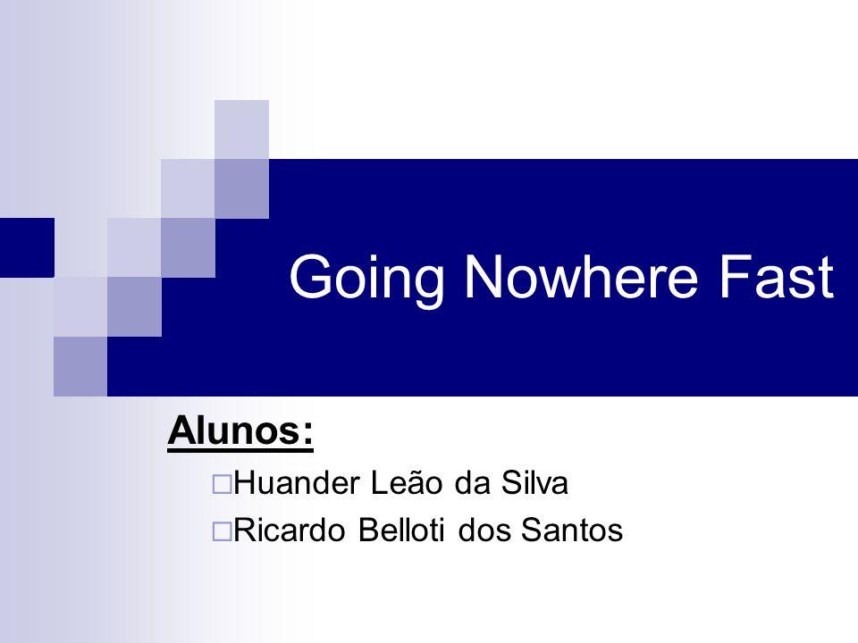 Alunos: Huander Leão da Silva Ricardo Belloti dos Santos