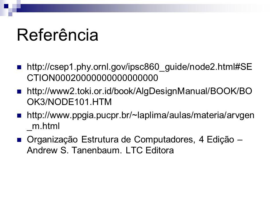 Referênciahttp://csep1.phy.ornl.gov/ipsc860_guide/node2.html#SECTION00020000000000000000.