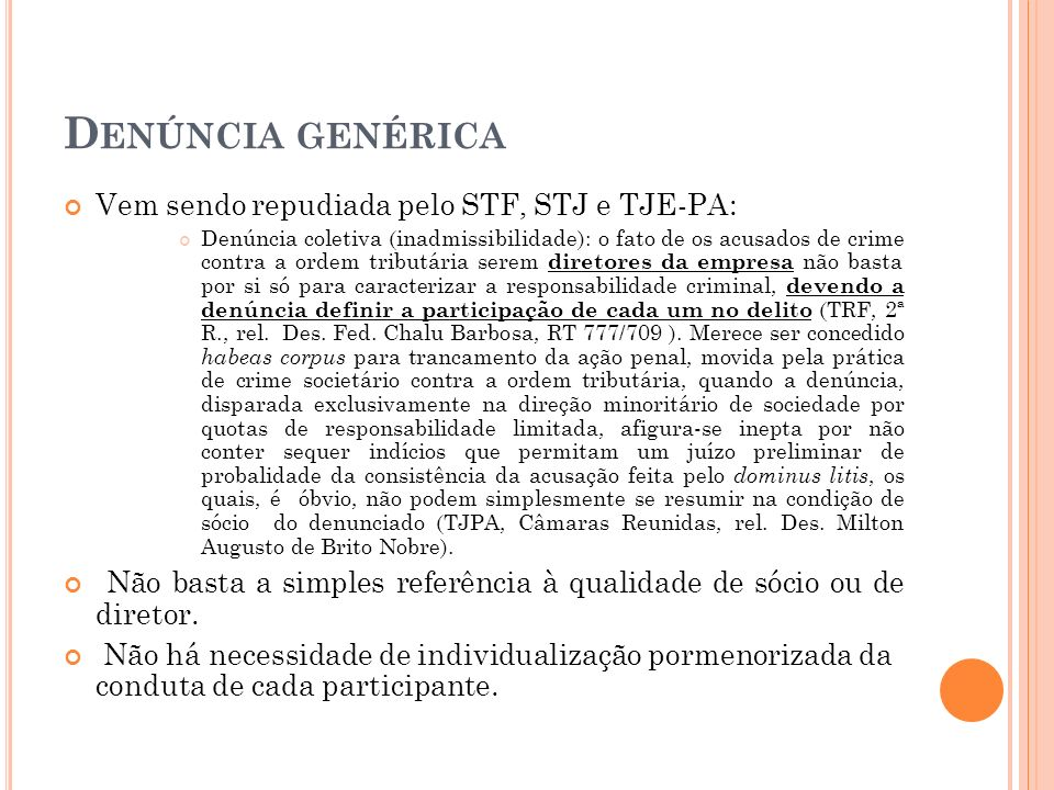 Denúncia genérica Vem sendo repudiada pelo STF, STJ e TJE-PA: