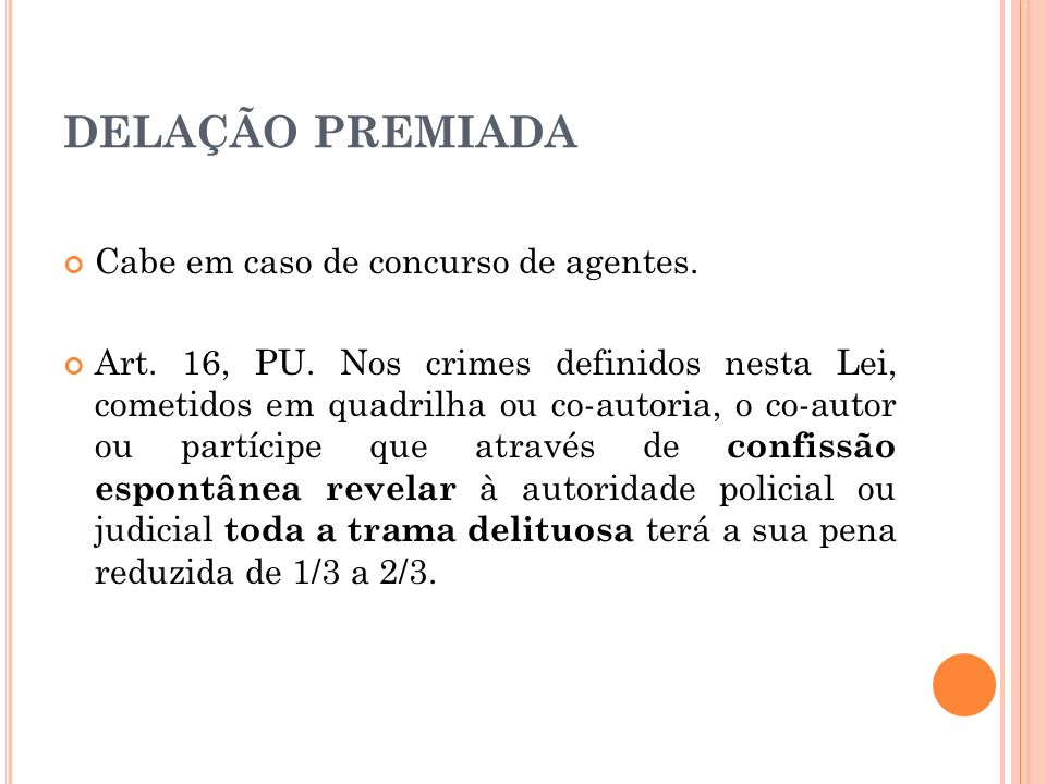 DELAÇÃO PREMIADA Cabe em caso de concurso de agentes.