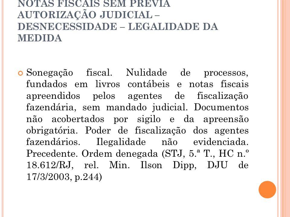 APREENSÃO DE LIVROS CONTÁBEIS E NOTAS FISCAIS SEM PRÉVIA AUTORIZAÇÃO JUDICIAL – DESNECESSIDADE – LEGALIDADE DA MEDIDA