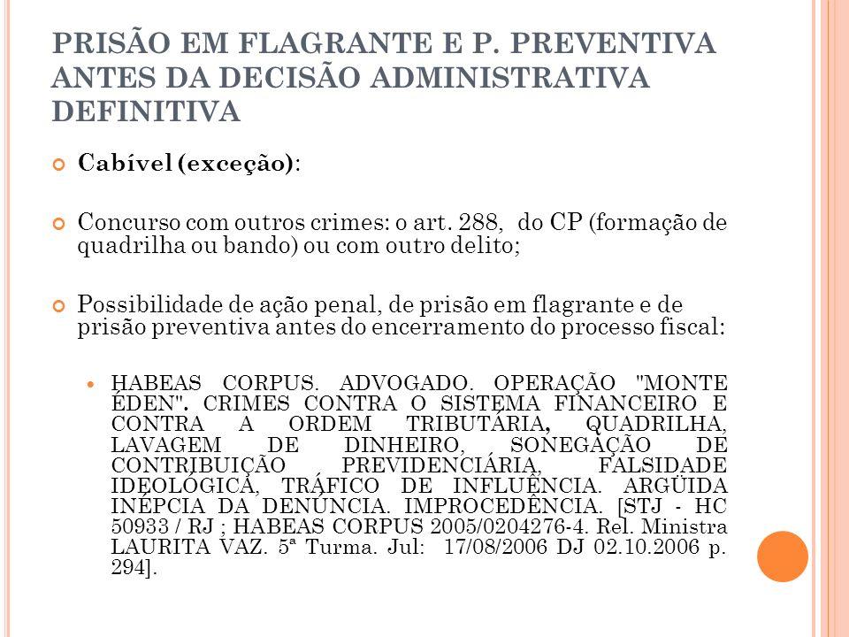 PRISÃO EM FLAGRANTE E P. PREVENTIVA ANTES DA DECISÃO ADMINISTRATIVA DEFINITIVA