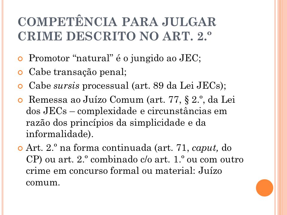 COMPETÊNCIA PARA JULGAR CRIME DESCRITO NO ART. 2.º