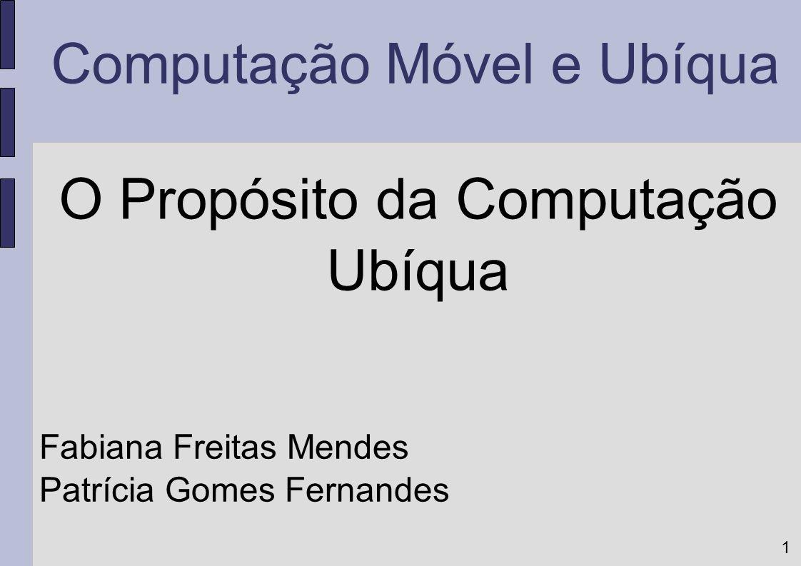 O Propósito da Computação Ubíqua