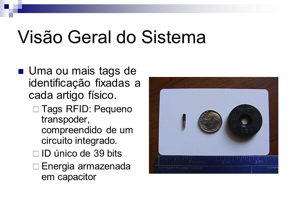Visão Geral do Sistema Uma ou mais tags de identificação fixadas a cada artigo físico.