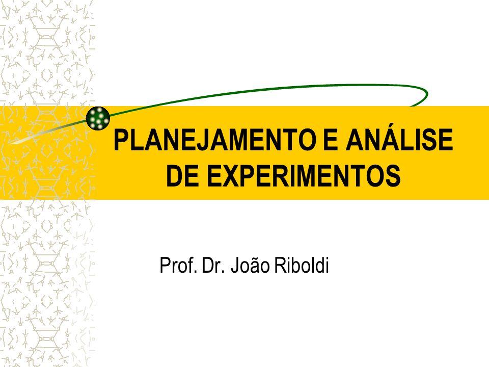 PLANEJAMENTO E ANÁLISE DE EXPERIMENTOS