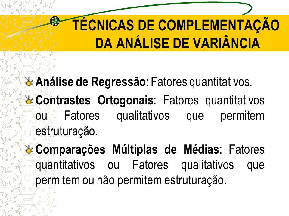 TÉCNICAS DE COMPLEMENTAÇÃO DA ANÁLISE DE VARIÂNCIA