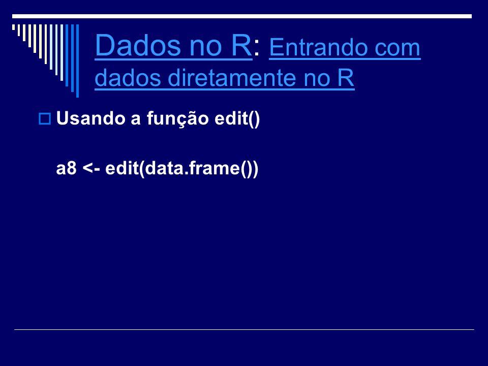 Dados no R: Entrando com dados diretamente no R